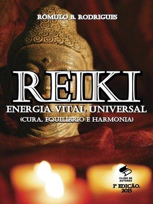 cover image of Reiki--Energia Vital Universal (Cura, Equilíbrio e Harmonia)