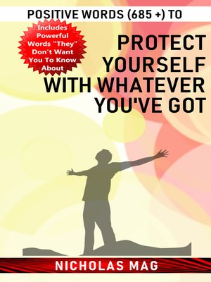 cover image of Positive Words (685 +) to Protect Yourself with Whatever You've Got
