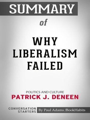 cover image of Summary of Why Liberalism Failed Patrick J. Deneen / Conversation Starters