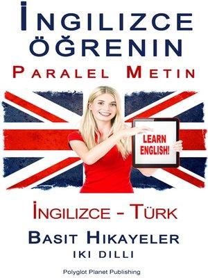 cover image of İngilizce öğrenin--Paralel Metin--Basit Hikayeler (İngilizce--Türk) Iki Dilli