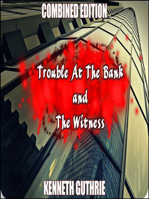 cover image of The Witness and Trouble At the Bank (Combined Edition)