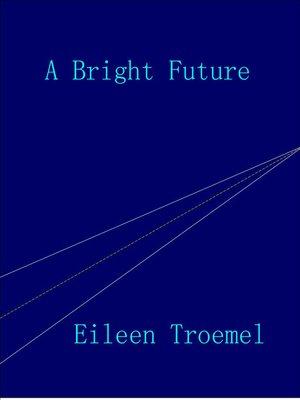 cover image of A Bright Future