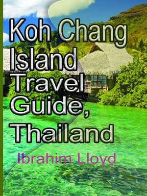 cover image of Koh Chang Island Travel Guide, Thailand