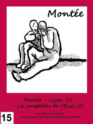 cover image of Montée--Leçon 15--Les prophètes de l'Exil (2)