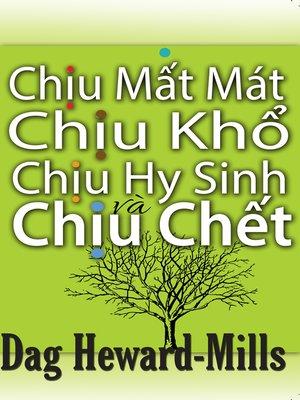 cover image of Chịu Mất Mát, Chịu Khổ, Chịu Hy Sinh và Chịu Chết