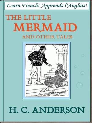 cover image of Learn French! Apprends l'Anglais! THE LITTLE MERMAID AND OTHER TALES