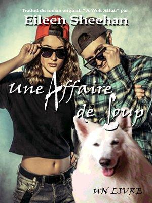 cover image of Une Affaire de Loup (Un Livre)