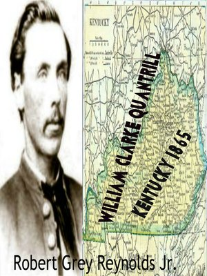 cover image of William Clarke Quantrill Kentucky 1865