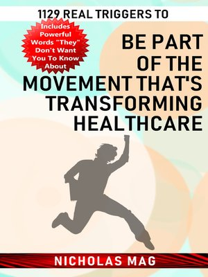 cover image of 1129 Real Triggers to Be Part of the Movement That's Transforming Healthcare