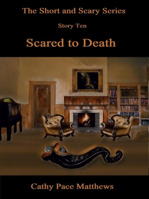 cover image of 'The Short and Scary Series' Scared to Death