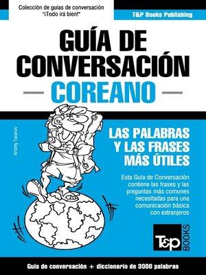 cover image of Guía de Conversación Español-Coreano y vocabulario temático de 3000 palabras