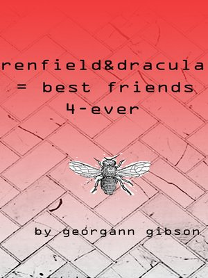 cover image of Renfield & Dracula = Best Friends 4-Ever
