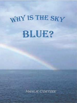 cover image of Why is the sky blue?