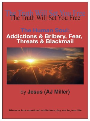 cover image of Addictions & Bribery, Fear, Threats & Blackmail