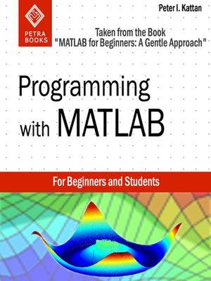 Programming with MATLAB by Peter Kattan · OverDrive (Rakuten