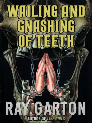 cover image of Wailing and Gnashing of Teeth
