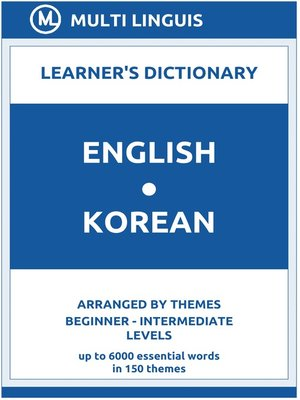cover image of English-Korean Learner's Dictionary (Arranged by Themes, Beginner--Intermediate Levels)