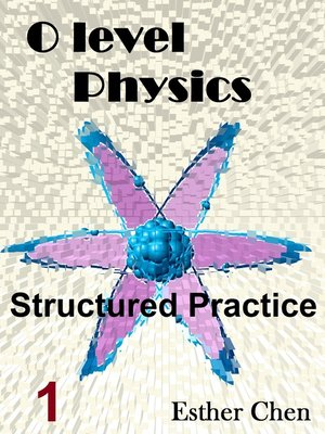 cover image of O level Physics Structured Practice 1