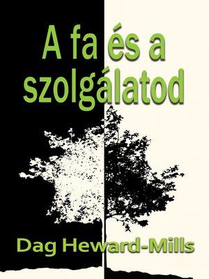 cover image of A Fa És a Szolgálatod