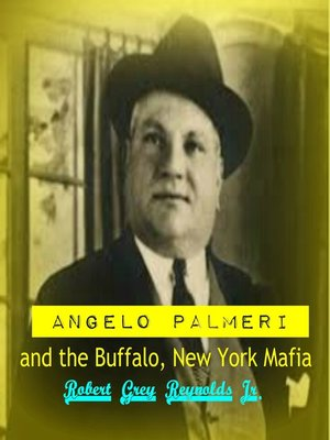 cover image of Angelo Palmeri and the Buffalo, New York Mafia