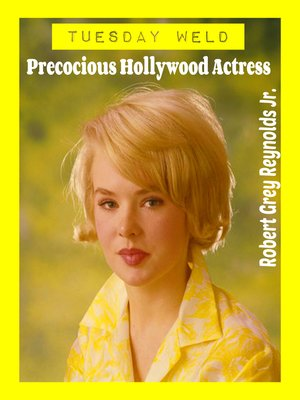 cover image of Tuesday Weld Precocious Hollywood Actress