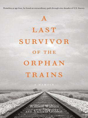 cover image of A Last Survivor of the Orphan Trains, a Memoir