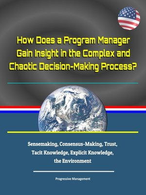cover image of How Does a Program Manager Gain Insight in the Complex and Chaotic Decision-Making Process? Six Categories