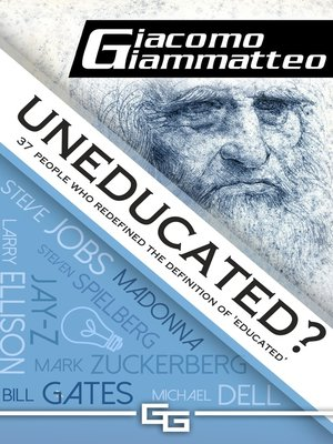 cover image of Uneducated, 37 People Who Redefined the Definition of 'Education'