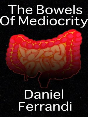 cover image of The Bowels of Mediocrity