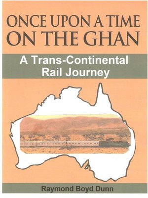 cover image of Once Upon a Time on the Ghan