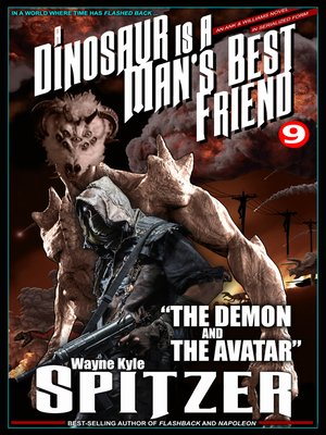 cover image of A Dinosaur Is a Man's Best Friend (A Serialized Novel), Part Nine