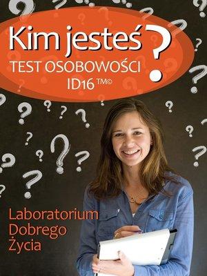 cover image of Kim jesteś? Test osobowości ID16
