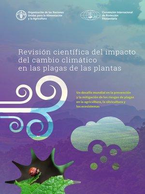cover image of Revisión científica del impacto del cambio climático en las plagas de las plantas