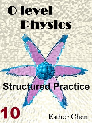 cover image of O Level Physics Structured Practice 10