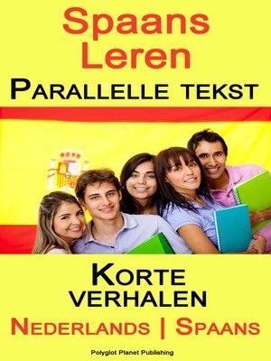 cover image of Spaans Leren--Parallelle tekst--Korte verhalen (Nederlands--Spaans)