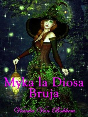 cover image of Myka la Diosa Bruja