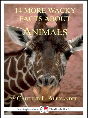 cover image of 14 More Wacky Facts About Animals
