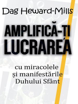 cover image of Amplifică-ți Lucrarea Cu Miracolele și Manifestările Duhului Sfânt