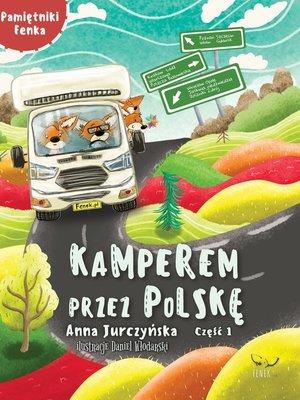 cover image of Pamiętniki Fenka. Kamperem przez Polskę. Część 1
