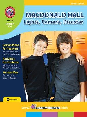 cover image of Macdonald Hall: Lights, Camera, Disaster