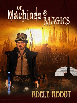 cover image of Of Machines & Magics