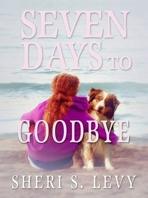cover image of Seven Days to Goodbye