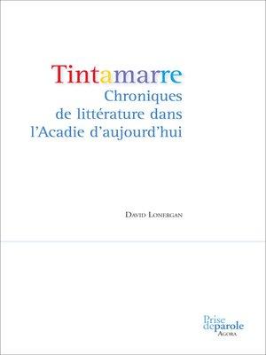 cover image of Tintamarre. Chroniques de littérature dans l'Acadie d'aujourd'hui