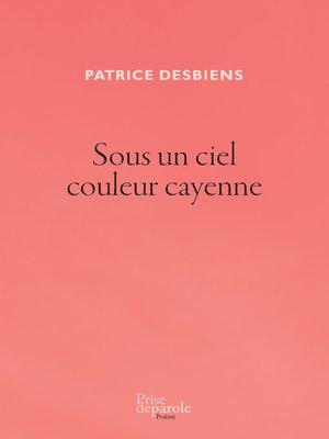 cover image of Sous un ciel couleur cayenne