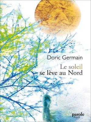 cover image of Soleil se lève au Nord (Le)