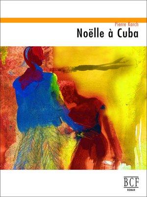 cover image of Noëlle à Cuba