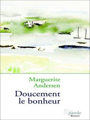 cover image of Doucement le bonheur