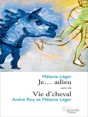cover image of Je... adieu suivi de Vie d'cheval