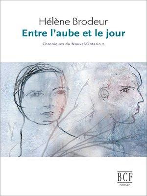 cover image of Entre l'aube et le jour
