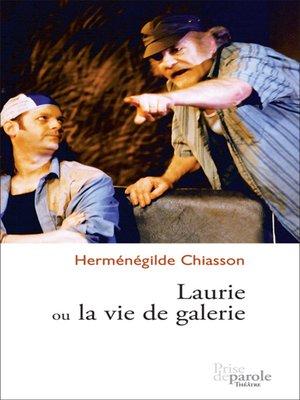 cover image of Laurie ou la vie de galerie